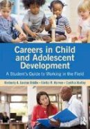 Gordon Biddle, Kimberly A., Harven, Aletha M., Hudley, Cynthia - Careers in Child and Adolescent Development: A Student's Guide to Working in the Field - 9781138859951 - V9781138859951