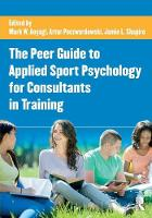 - The Peer Guide to Applied Sport Psychology for Consultants in Training - 9781138860315 - V9781138860315