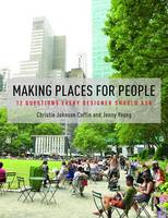 Johnson Coffin, Christie, Young, Jenny - Making Places for People: 12 Questions Every Designer Should Ask - 9781138860643 - V9781138860643