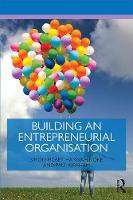 Mosey, Simon, Noke, Hannah, Kirkham, Paul - Building an Entrepreneurial Organisation (Routledge Masters in Entrepreneurship) - 9781138861138 - V9781138861138
