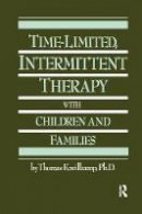 Kreilkamp, Thomas - Time-Limited, Intermittent Therapy With Children And Families - 9781138869073 - V9781138869073
