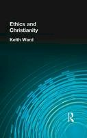 Ward, Keith - Ethics and Christianity - 9781138870901 - V9781138870901