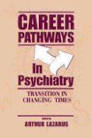 - Career Pathways in Psychiatry: Transition in Changing Times - 9781138872530 - V9781138872530