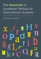 Bailey, Stephen - The Essentials of Academic Writing for International Students - 9781138885622 - V9781138885622