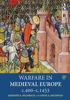 Bachrach, Bernard S, Bachrach, David - Warfare in Medieval Europe c.400-c.1453 - 9781138887664 - V9781138887664