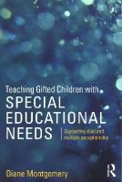 Montgomery, Diane - Teaching Gifted Children with Special Educational Needs: Supporting dual and multiple exceptionality - 9781138890572 - V9781138890572