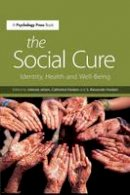- The Social Cure: Identity, Health and Well-Being - 9781138891524 - V9781138891524