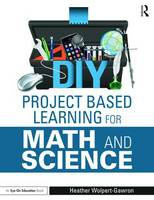 Wolpert-Gawron, Heather - DIY Project Based Learning for Math and Science (Eye on Education) - 9781138891609 - V9781138891609