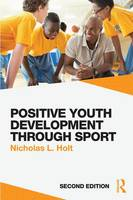 - Positive Youth Development through Sport: second edition - 9781138891814 - V9781138891814