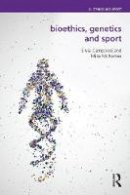 Camporesi, Silvia, McNamee, Mike - Bioethics, Genetics and Sport (Ethics and Sport) - 9781138892248 - V9781138892248