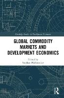 - Global Commodity Markets and Development Economics (Routledge Studies in Development Economics) - 9781138898257 - V9781138898257
