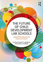 - The Future of Child Development Lab Schools: Applied Developmental Science in Action - 9781138898660 - V9781138898660