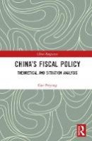 Peiyong, Gao - China's Fiscal Policy: Theoretical and Situation Analysis (China Perspectives) - 9781138899582 - V9781138899582