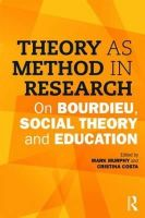 - Theory as Method in Research: On Bourdieu, social theory and education - 9781138900349 - V9781138900349
