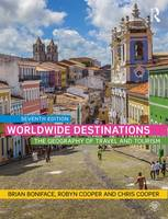 Boniface, Brian, Cooper, Robyn, Cooper, Chris - Worldwide Destinations: The geography of travel and tourism (Volume 1) - 9781138901810 - V9781138901810