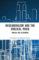 Babie, Paul, Trainor, Michael - Neoliberalism and the Biblical Voice: Owning and Consuming (Routledge Studies in Religion) - 9781138902992 - V9781138902992