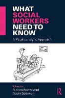 - What Social Workers Need to Know: A Psychoanalytic Approach - 9781138905665 - V9781138905665
