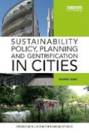 Bunce, Susannah - Sustainability Policy, Planning and Gentrification in Cities (Routledge Equity, Justice and the Sustainable City series) - 9781138905993 - V9781138905993