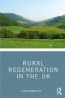 Pemberton, Simon - Rural Regeneration in the UK - 9781138908352 - V9781138908352
