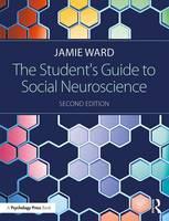 Ward, Jamie - The Student's Guide to Social Neuroscience - 9781138908628 - V9781138908628