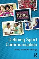 Billings, Andrew C. - Defining Sport Communication - 9781138909601 - V9781138909601