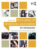 Craft, Stephanie, Davis, Charles N. - Principles of American Journalism: An Introduction - 9781138910317 - V9781138910317