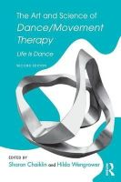 - The Art and Science of Dance/Movement Therapy: Life Is Dance - 9781138910331 - V9781138910331