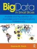 Finch, Dianne M. - Big Data in Small Slices - 9781138910904 - V9781138910904