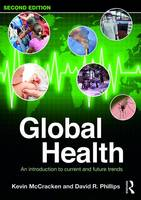 McCracken, Kevin, Phillips, David R. - Global Health: An Introduction to Current and Future Trends - 9781138912755 - V9781138912755