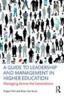 Fitch, Poppy, Van Brunt, Brian - A Guide to Leadership and Management in Higher Education: Managing Across the Generations - 9781138913172 - V9781138913172