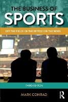 Conrad, Mark - The Business of Sports: Off the Field, in the Office, on the News - 9781138913202 - V9781138913202