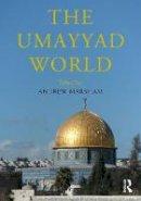 . Ed(s): Marsham, Andrew - The Umayyad World (Routledge Worlds) - 9781138913509 - V9781138913509