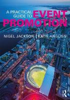 Jackson, Nigel, Angliss, Katie - A Practical Guide to Event Promotion - 9781138915343 - V9781138915343