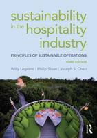 Legrand, Willy, Sloan, Philip, Chen, Joseph S. - Sustainability in the Hospitality Industry: Principles of sustainable operations - 9781138915367 - V9781138915367