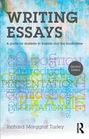 Turley, Richard Marggraf - Writing Essays: A Guide for Students in English and the Humanities - 9781138916692 - V9781138916692