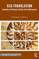 Cronin, Michael - Eco-Translation: Translation and Ecology in the Age of the Anthropocene (New Perspectives in Translation and Interpreting Studies) - 9781138916845 - V9781138916845