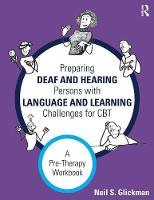 Glickman, Neil S. - Preparing Deaf and Hearing Persons with Language and Learning Challenges for CBT: A Pre-Therapy Workbook - 9781138916937 - V9781138916937