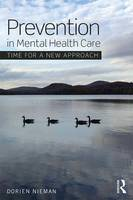 Nieman, Dorien - Prevention in Mental Health Care: Time for a new approach - 9781138918160 - V9781138918160