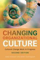 Alvesson, Mats, Sveningsson, Stefan - Changing Organizational Culture: Cultural Change Work in Progress - 9781138918603 - V9781138918603