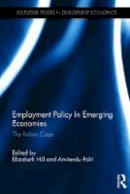 - Employment Policy in Emerging Economies: The Indian Case (Routledge Studies in Development Economics) - 9781138918702 - V9781138918702