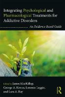 - Integrating Psychological and Pharmacological Treatments for Addictive Disorders: An Evidence-Based Guide (Clinical Topics in Psychology and Psychiatry) - 9781138919105 - V9781138919105