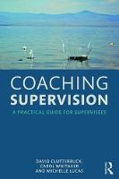 Clutterbuck, David, Whitaker, Carol, Lucas, Michelle - Coaching Supervision: A Practical Guide for Supervisees - 9781138920422 - V9781138920422
