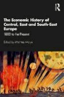 . Ed(s): Morys, Matthias - The Economic History of Central, East and South-East Europe. 1800 to the Present.  - 9781138921986 - V9781138921986