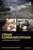 Fearn-Banks, Kathleen - Crisis Communications: A Casebook Approach (Routledge Communication Series) - 9781138923744 - V9781138923744
