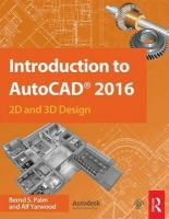 Palm, Bernd S. - Introduction to AutoCAD 2016: 2D and 3D Design - 9781138925854 - V9781138925854