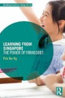 Ng, Pak Tee - Learning from Singapore: The Power of Paradoxes (Routledge Leading Change Series) - 9781138926912 - V9781138926912