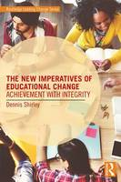 Shirley, Dennis - The New Imperatives of Educational Change: Achievement with Integrity (Routledge Leading Change Series) - 9781138926936 - V9781138926936