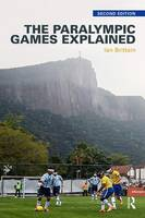 Brittain, Ian - The Paralympic Games Explained: Second Edition - 9781138927186 - V9781138927186