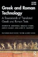 Sherwood, Andrew N.; Nikolic, Milorad; Humphrey, John W.; Oleson, John P. - Greek and Roman Technology: A Sourcebook - 9781138927896 - V9781138927896