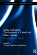 - Labour and Social Transformation in Central and Eastern Europe: Europeanization and beyond (Routledge Studies in the European Economy) - 9781138927995 - V9781138927995